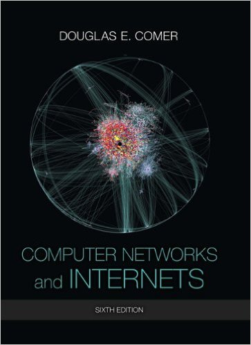 Computer Networks and Internets (6th Edition)