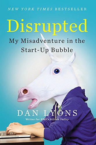 Disrupted:My Misadventure in StartUp Bubble