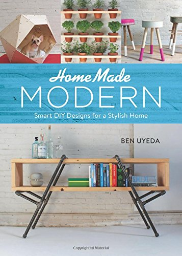 HomeMade Modern: Smart DIY Designs for a Styl