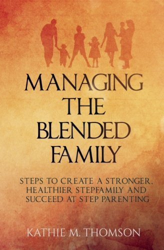 Managing the Blended Family