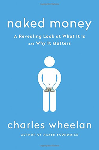 Naked Money: A Revealing Look at What It Is a